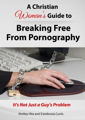A Christian Woman's Guide to Breaking Free from Pornography