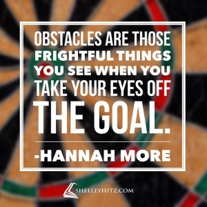 obstacles eyes off goal quote