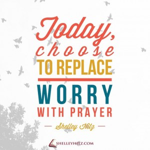 replace worry with prayer