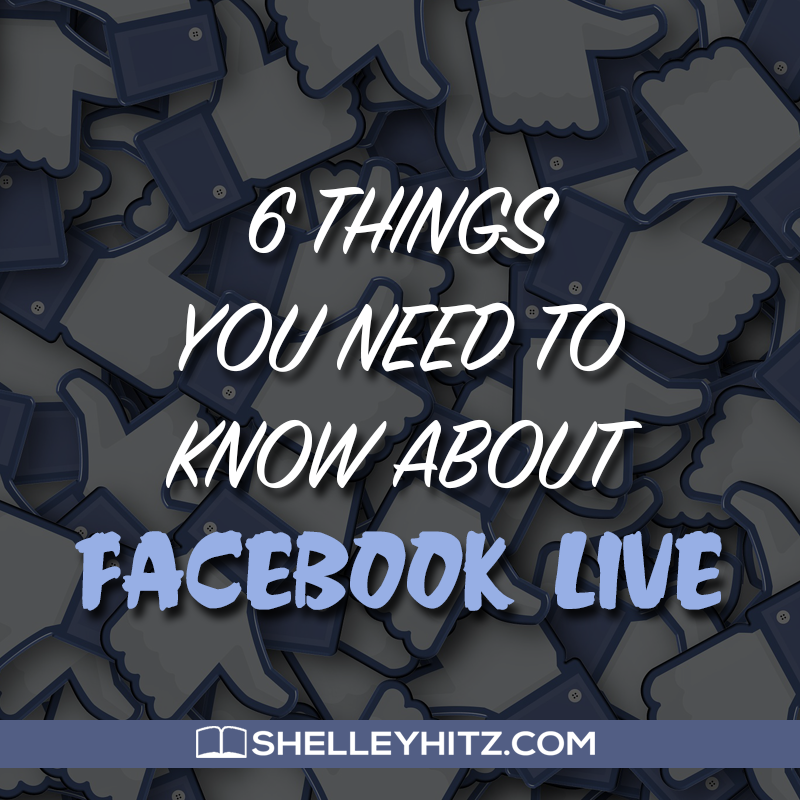 6 things you need to know about facebook live