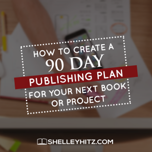 How to create a 90-day publishing plan for your next book or project