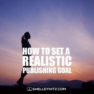 Setting Realistic Publishing Goals