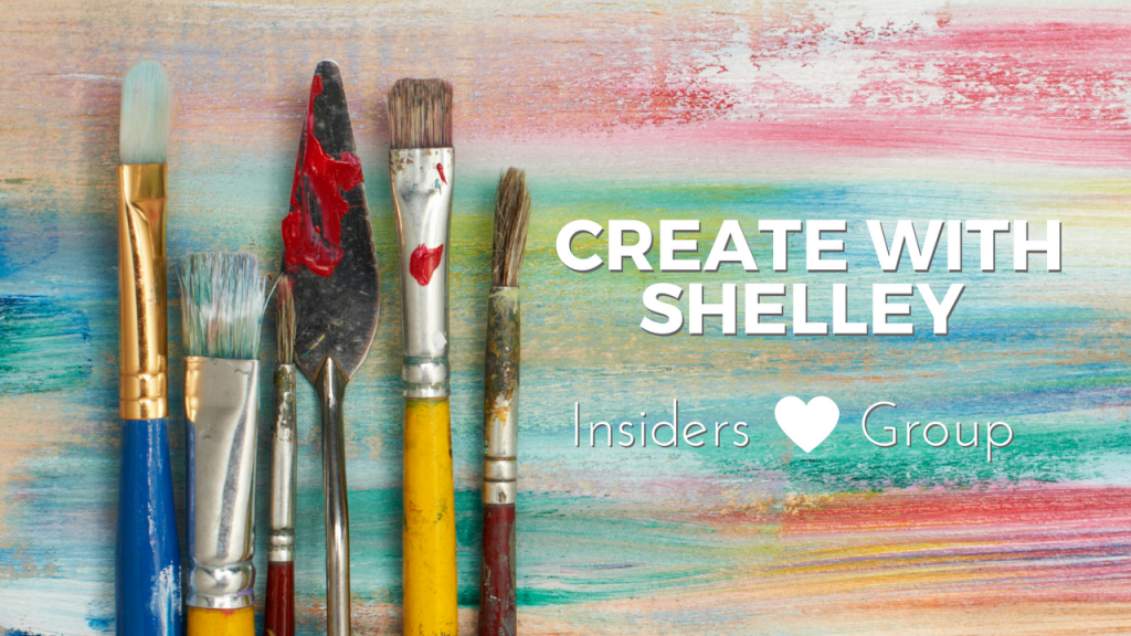 Create with Shelley Insiders Group